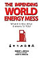 The Impending World Energy Mess by Robert Hirsch