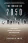 The World in 2050 by Laurence C Smith